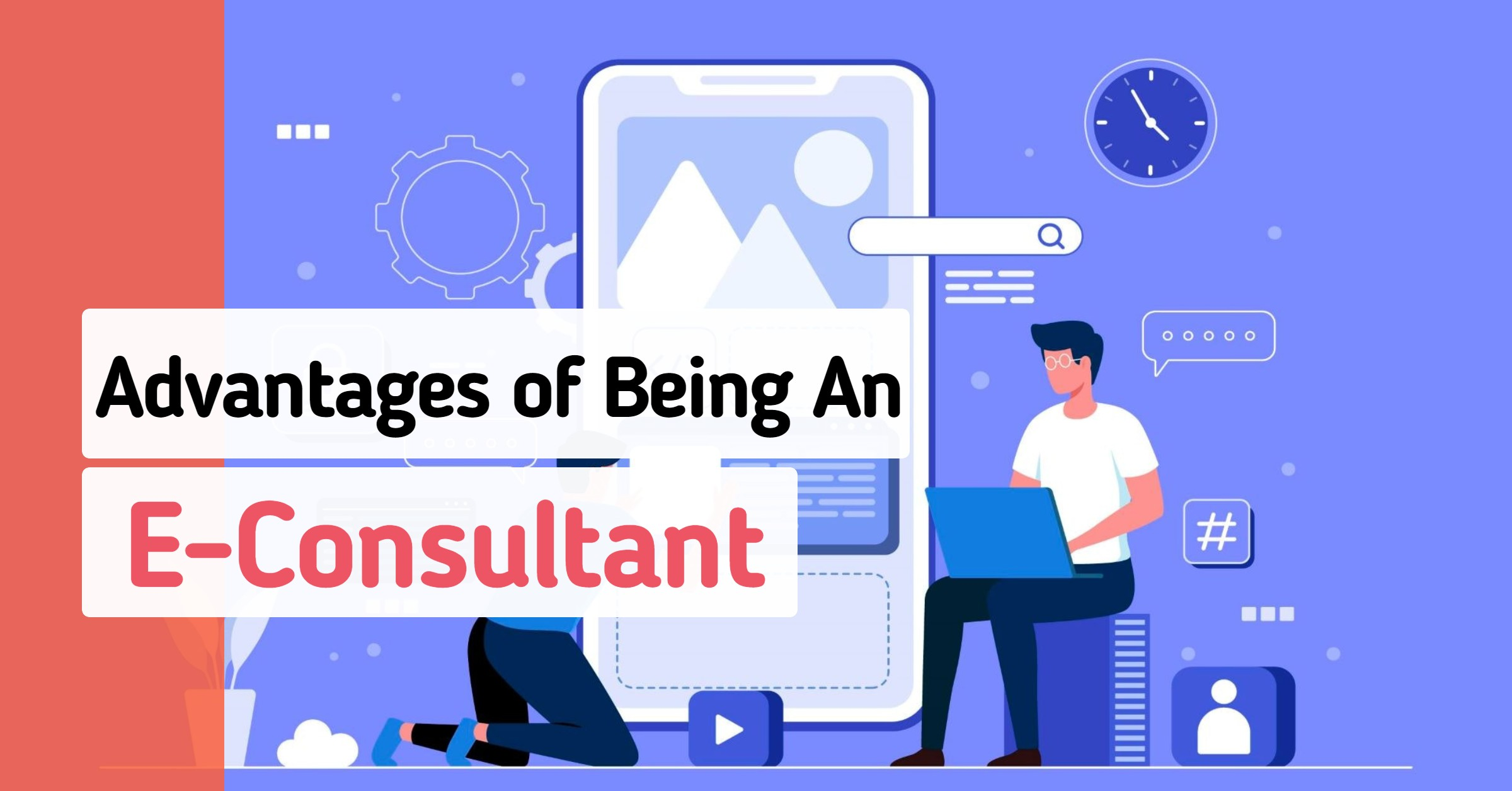 What are the Advantages of Being an e-Consultant?