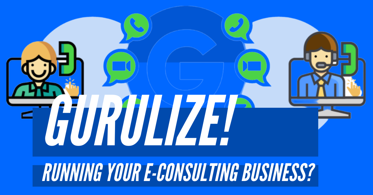 Why Gurulize for Running an E-Consulting Business?